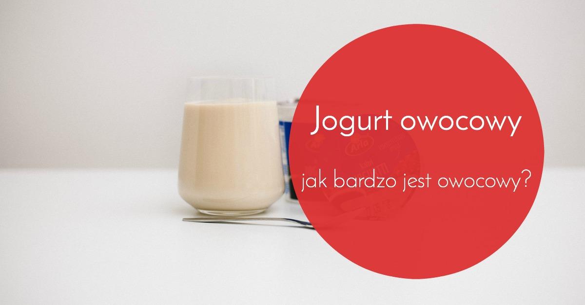 Jogurt owocowy – jak bardzo jest owocowy, jeśli w ogóle jest jogurtem