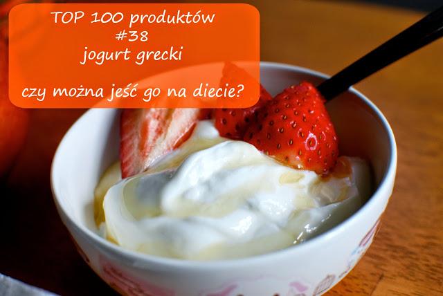 TOP 100 produktów #38 – jogurt grecki i czy można go jeść na diecie?