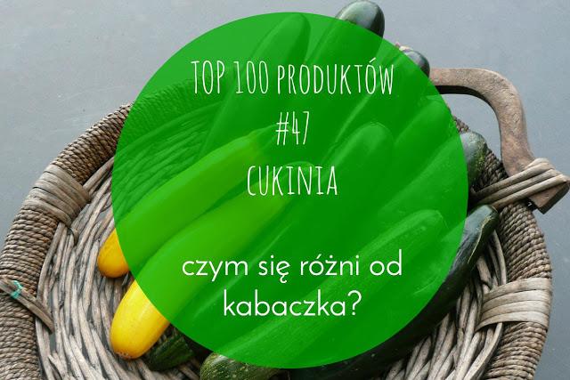 TOP 100 produktów #47 – cukinia, czym się różni od kabaczka i rodzaje błonnika