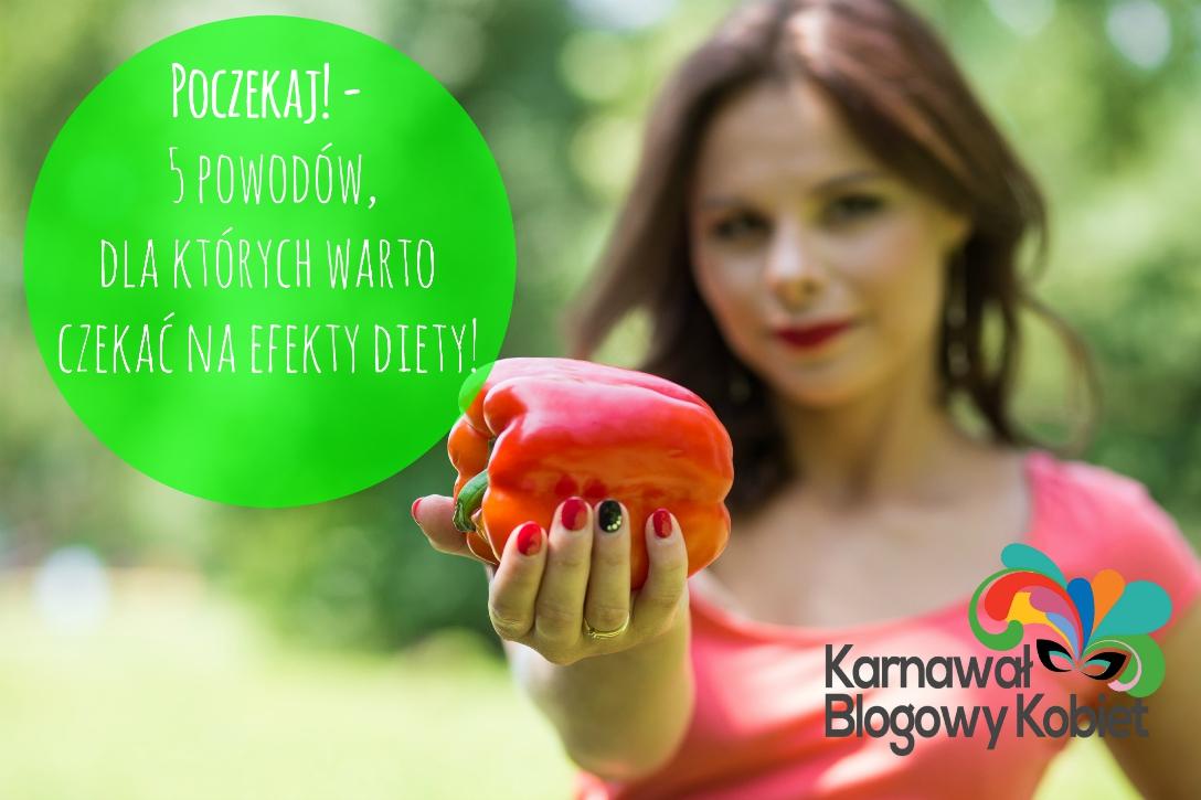 Poczekaj! – 5 powodów, dla których warto czekać na efekty długotrwałej diety